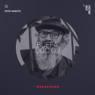 Weekender Buffa Doc Dj