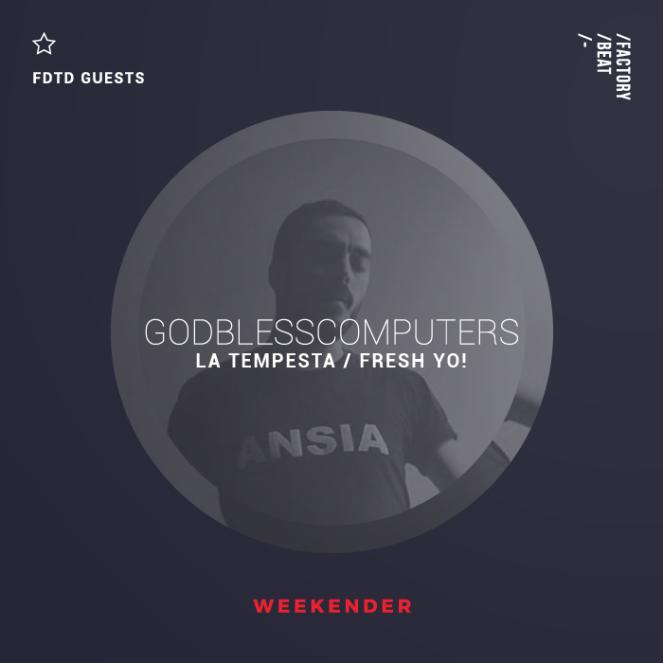 Weekender Godblesscomputers